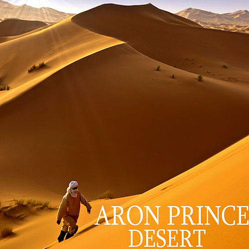 Play & Download Desert by Aron Prince | Napster
