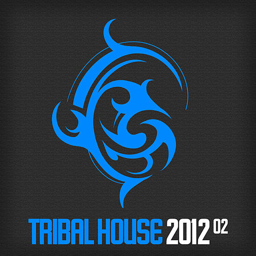 Tribal House 2012-02 by Various Artists