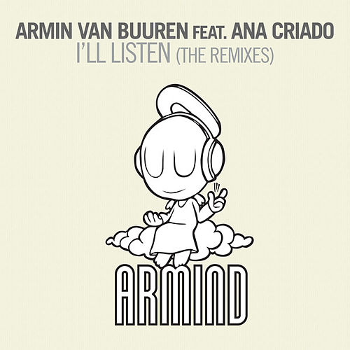Play & Download I'll Listen (The Remixes) by Armin Van Buuren | Napster