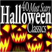 Play & Download 40 Most Scary Halloween Classics by Various Artists | Napster