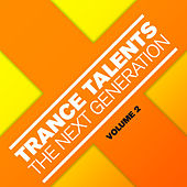 Play & Download Trance Talents - The Next Generation, Vol. 2 by Various Artists | Napster