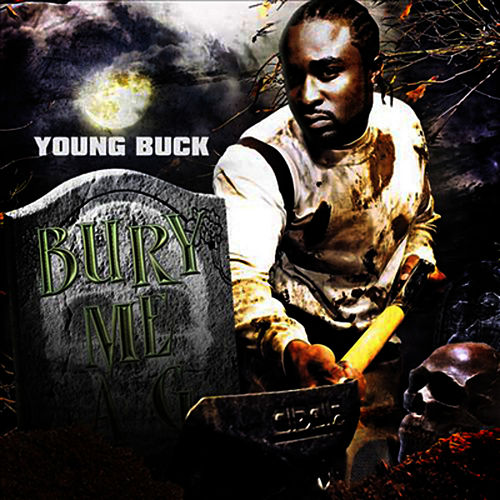Bury Me a G by Young Buck