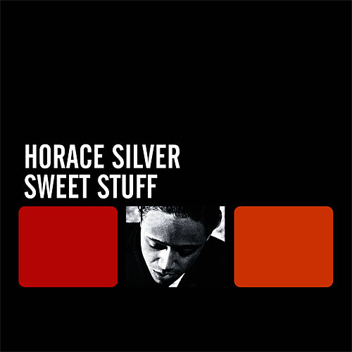 Sweet Stuff by Horace Silver
