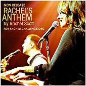 Play & Download Rachel's Anthem (New Release) by Rachel Scott | Napster