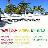 Play & Download Mellow Vibes Riddim by Various Artists | Napster