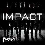 Play & Download Impact by Prospect Hill | Napster