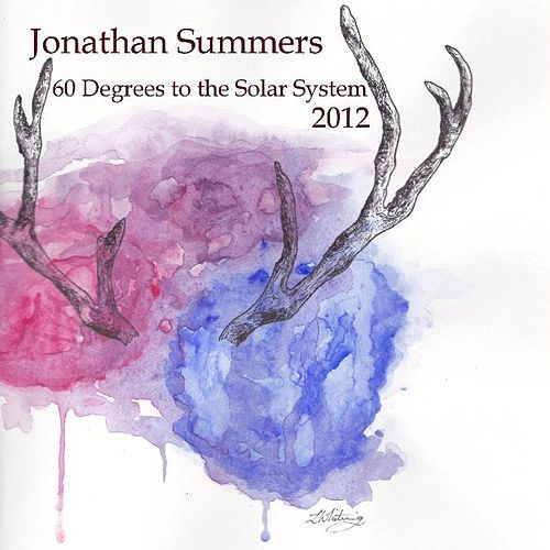 Play & Download 60 Degrees to the Solar System. by Jonathan Summers | Napster
