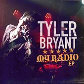 Play & Download My Radio - EP by Tyler Bryant | Napster