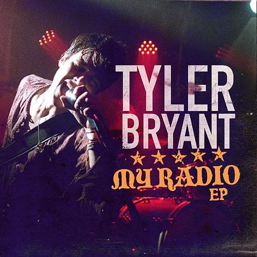 My Radio - EP by Tyler Bryant