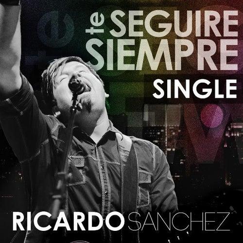 Play & Download Te Seguire Siempre (Radio Version) by Ricardo Sanchez | Napster