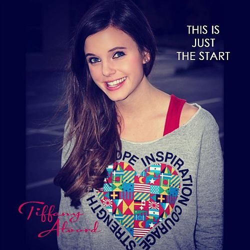 This Is Just the Start by Tiffany Alvord