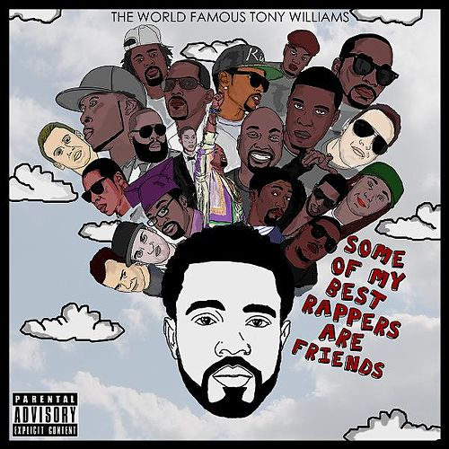 Some of My Best Rappers Are Friends by The World Famous Tony Williams