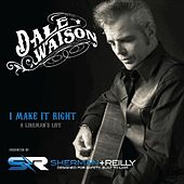 I Make It Right (A Lineman's Life) by Dale Watson