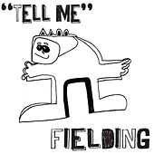 Play & Download Tell Me by Fielding | Napster