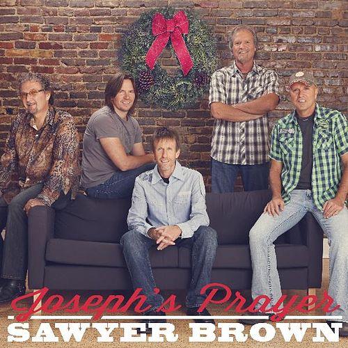 Joseph's Prayer by Sawyer Brown