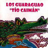 Play & Download Tio Caiman by Los Guaraguao | Napster