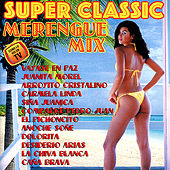 Super Classic Merengue Mix by Various Artists