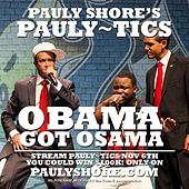 Obama Got Osama by Pauly Shore