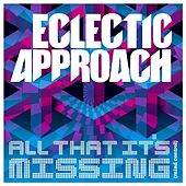Play & Download All That It's Missing (Mind Control) by Eclectic Approach | Napster