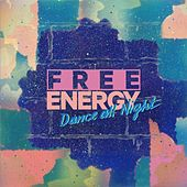 Play & Download Dance All Night by Free Energy | Napster