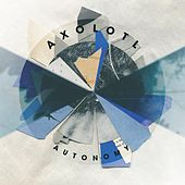 Play & Download Autonomy - EP by Axolotl | Napster