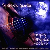 Play & Download Spanish Guitar, Latin Guitar, Classical Guitar, Guitarra Latina, Guitarra Clásica Española, Spanische Gitarre by Gypsy Flamenco Masters | Napster