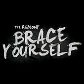 Brace Yourself by The Remony