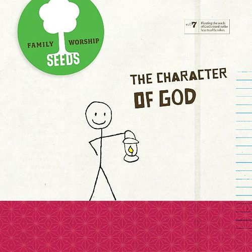 Play & Download The Character of God by Seeds Family Worship | Napster