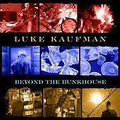 Play & Download Beyond the Bunkhouse by Luke Kaufman | Napster
