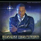 Play & Download The Jesus Record by Freddy Washington | Napster