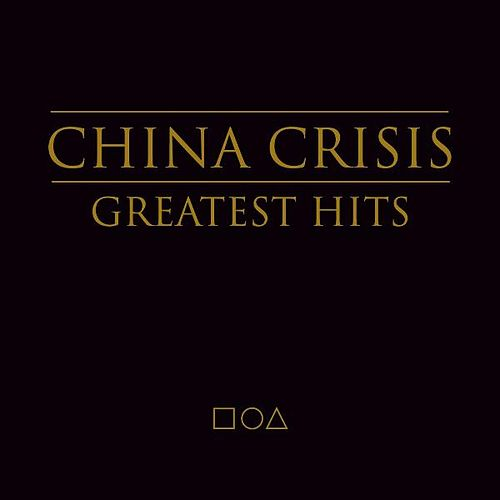 The Greatest Hits by China Crisis