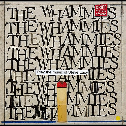 Play & Download Play the Music of Steve Lacy by The Whammies | Napster
