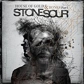 Play & Download House of Gold & Bones Part 1 by Stone Sour | Napster