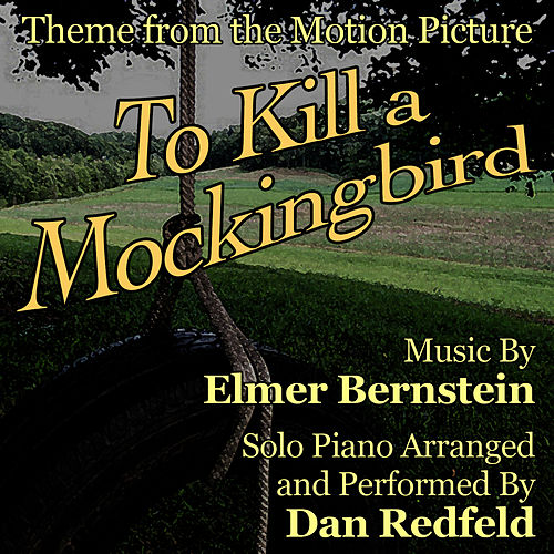 Play & Download To Kill a Mockingbird (Theme for solo piano from the Motion Picture) by Dan Redfeld | Napster