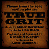 True Grit -Vocal  (Theme from the 1969 Motion Picture) by Dennis McCarthy