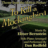 Play & Download To Kill a Mockingbird  (Theme for Solo Piano - Easy Version from the Motion Picture) by Dan Redfeld | Napster