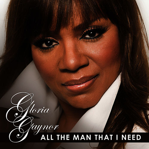 Play & Download All the Man That I Need by Gloria Gaynor | Napster