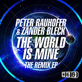 Play & Download The World is Mine The Remix EP by Peter Rauhofer | Napster