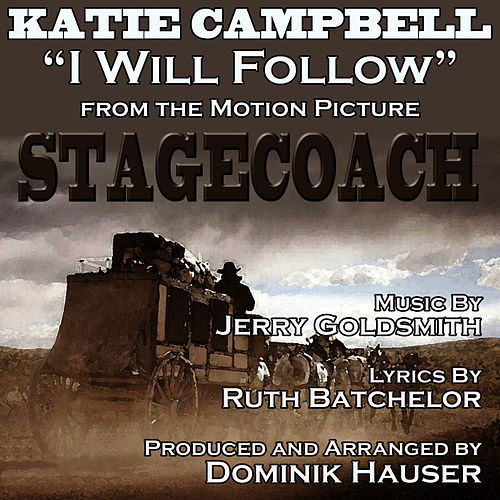 Play & Download I Will Follow-Vocal (Theme from the 1966 Motion Picture STAGECOACH) by Dominik Hauser | Napster