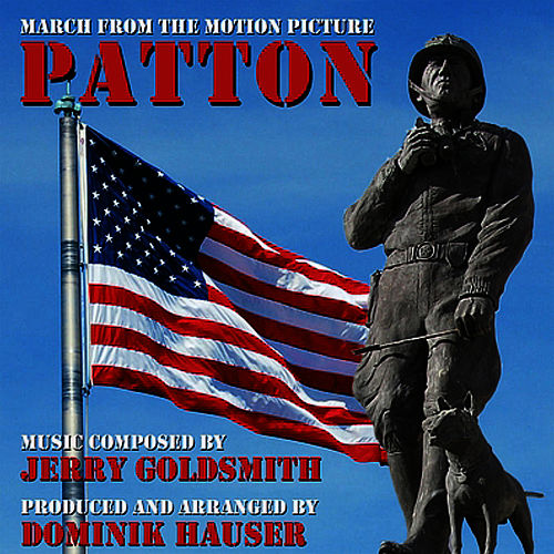 Play & Download Patton March (Theme from the 1970 Motion Picture Score) by Dominik Hauser | Napster