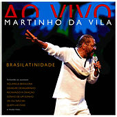 Play & Download Brasilatinidade Ao Vivo by Martinho da Vila | Napster