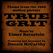 Play & Download True Grit-Instrumental (Theme from the 1969 Motion Picture TRUE GRIT) by Dennis McCarthy | Napster