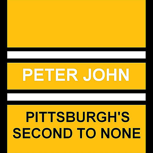 Pittsburgh's Second to None by Peter-John