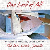 One Lord of All by St. Louis Jesuits