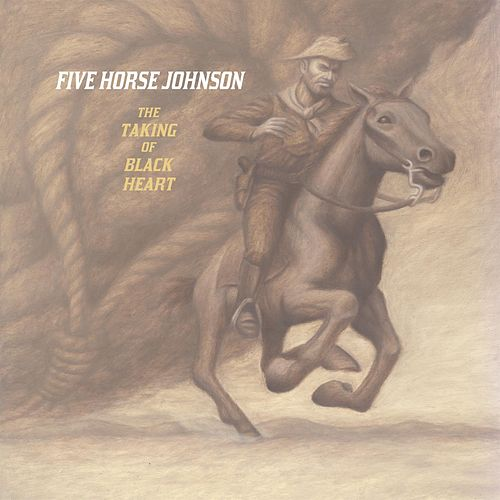 The Taking Of Blackheart by Five Horse Johnson