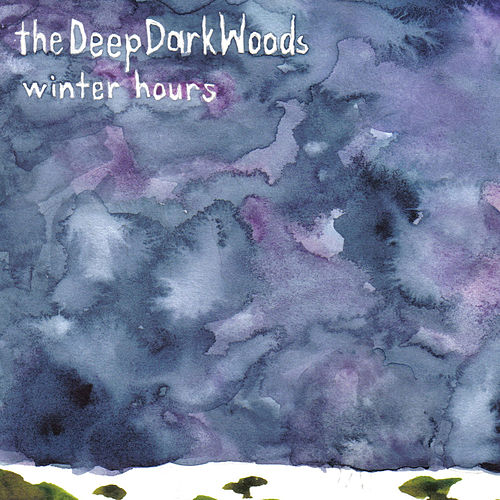 Play & Download Winter Hours by The Deep Dark Woods | Napster