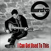 Play & Download I Can Get Used to This by Sandro | Napster