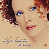 Play & Download Come Together by Lynne Arriale Trio | Napster