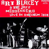 Play & Download Live In Stockholm 1959 by Art Blakey | Napster