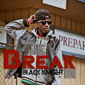Play & Download The Break In by Black Knight | Napster